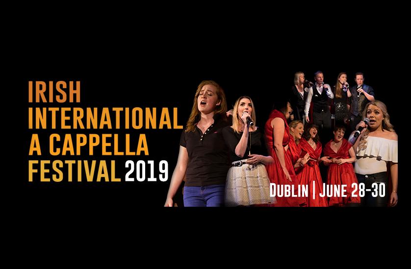 Irish International A Cappella Festival 2019