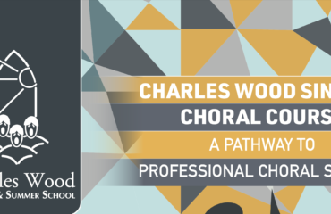 Charles Wood Singers Choral Course