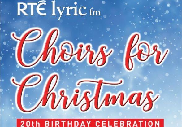 RTÉ lyric fm Choirs for Christmas Concert